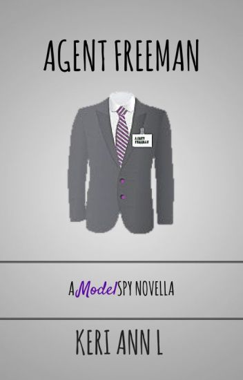 Agent Freeman (The Model Spy Prequel)