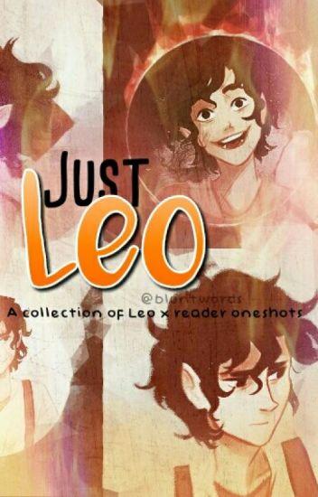 Just Leo [Leo x reader Oneshots.]