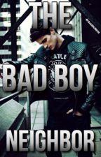 The Bad Boy Neighbor by BakedOreos