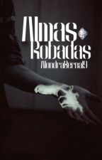 Almas Robadas [#4 Saga Elementales y Almas] PRÓXIMAMENTE  by AlondraBernal9