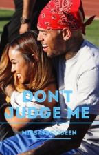 Don't Judge Me.|| Chris Brown by xXQueenCookieXx