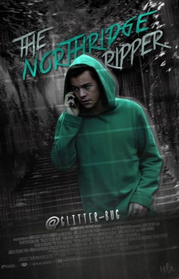 The Northridge Ripper | Harry Styles