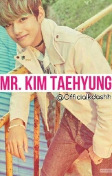 Mr. Kim Taehyung