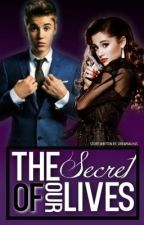 The Secret Of Our Lives (A Justin Bieber FanFic) by drewrauhls