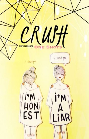 (Natsu x Reader) Crush • One-Shots[OPEN]