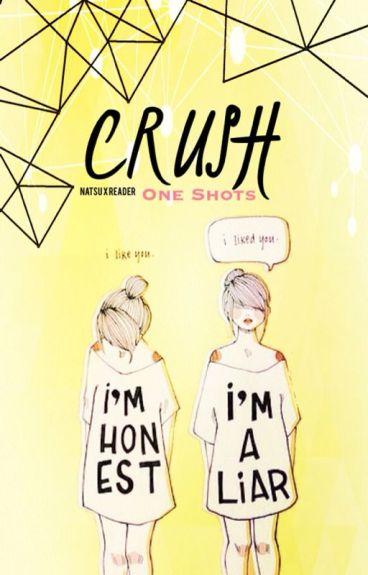 (Natsu x Reader) Crush • One-Shots[OPEN]