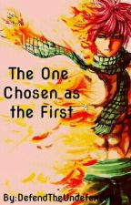 The One Chosen as the First by DefendTheUndefended