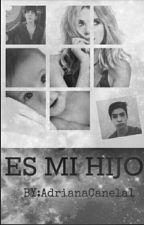 Es Mi Hijo ||Jos Canela & Tu|| by AdrianaExhx