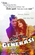 CINTA 2 GENERASI (Tammat/ Beberapa Part Sudah Dihapus) by Cerita_RZ