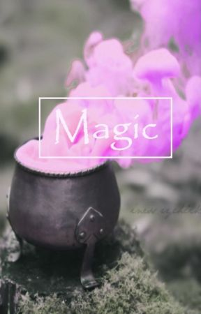 Magic (Prince Calum x Witch Reader) by moonlight53