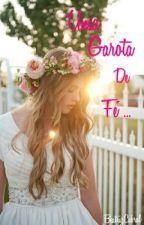 Uma Garota De Fé ... by Beatrizbsd1
