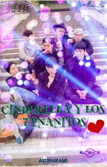 Cinderella y los 7 enanitos (Got7 y tu)