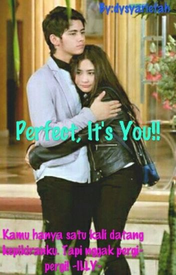 Perfect, It's You!!