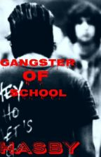 Gangster Of School by Saint_Hasby