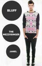 BLUFF ~ A Janiel FanFic by TheMezzoSinger