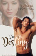 I'm His Destiny (to be self-published) by GraciaBonifacio