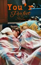 You'r Perfect by stylesladdy