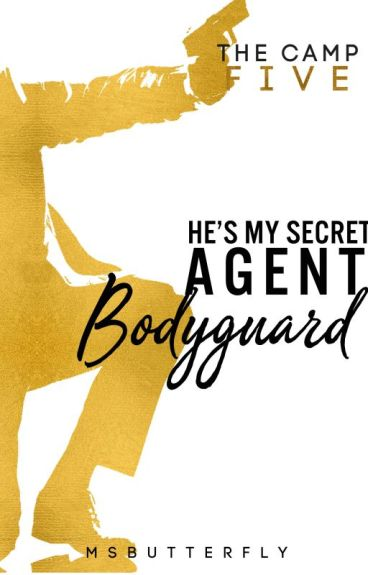The Camp: He's My Secret Agent Bodyguard (Book 5) by MsButterfly