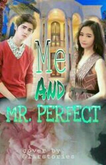 Me and Mr perfect