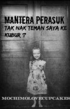Mantera Perasuk by MochimoLoveCupcake