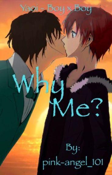 Why Me? - yaoi