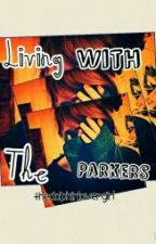 Living with the Parkers by thedolphinlovergirl