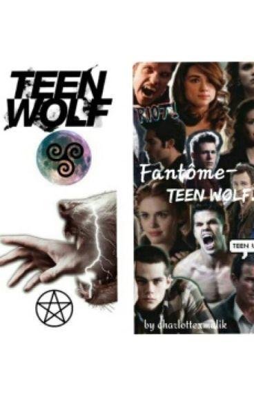 Fantôme- TEEN WOLF.