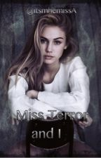 Miss Terror and I .. (GxG) <completed> by itsmhemissA