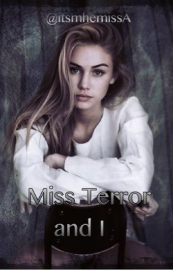 """""""Miss Terror and I"""""""