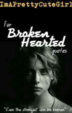 for BROKEN HEARTED quotes by ImAPrettyCuteGirl
