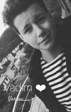 Vadim ❤ by Veruu___