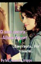 Ci sono ancora  ~Allison Argent by Mi_manchi_troppo