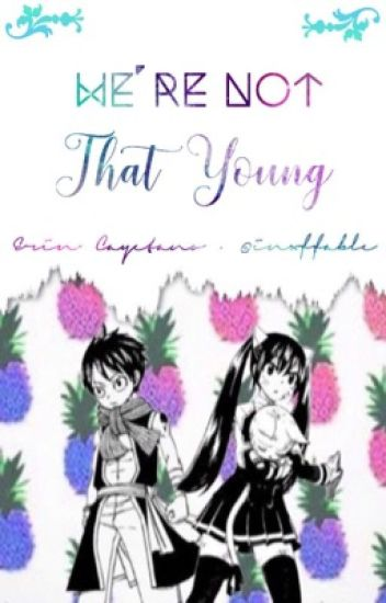 We're Not That Young ♡ A RoWen Fanfic