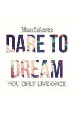 Dare to Dream by BleuCeleste
