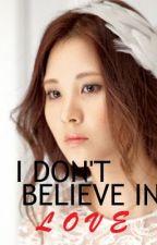 I don't believe in love. by Glitterpauper