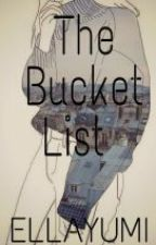 The Bucket List [Completed] by ELLAYUMI