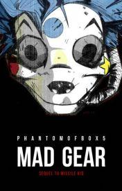 Mad Gear [Missile Kid] by theghostofmissilekid