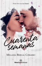 Cuarenta Semanas© [Libro #1] by ObscureBooks