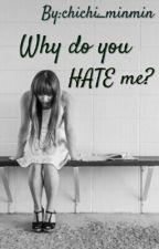 Why do you hate me? by taetae_chimchim