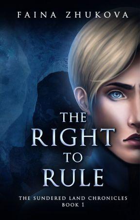 The Right to Rule | BOOK 1 TSLC by zuko_42