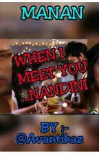when i meet you....nandini by Avantikaz