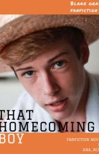 That Homecoming Boy || Blake Gray Fanfiction by Ana_rchy