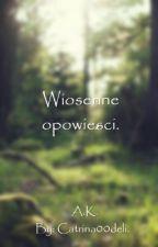 Wiosenne opowieści. by CatrinaDeli
