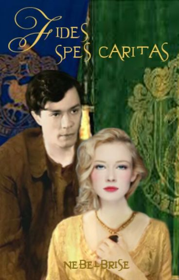 Fides Spes Caritas (Tom Riddle Love Story) #Wattys2016