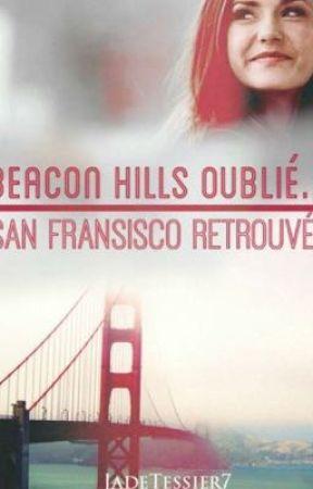 Beacon Hills oublié.. San Francisco retrouvé! [TOME 2 & 3, EN COURS] by dokiheechul