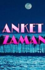 ANKET ZAMANI by EloooCanoo