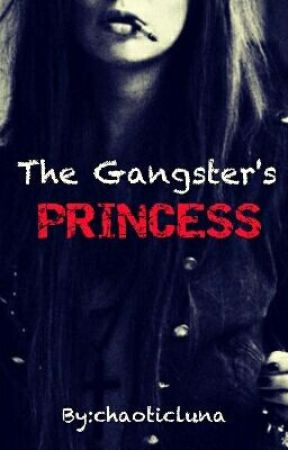 The Gangster's Princess (Edited Version) by chaoticluna