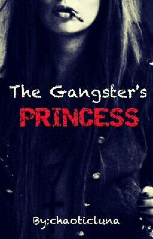 The Gangster's Princess by chaoticluna