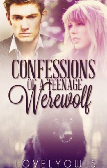 Confessions Of A Teenage Werewolf by LovelyOwls