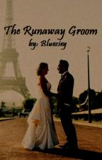 The Runaway Groom by BlueZiey